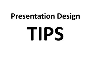 Presentation Design TIPS