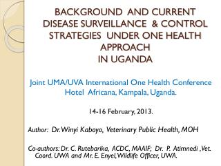 Joint UMA/UVA International One Health Conference Hotel  Africana, Kampala, Uganda.