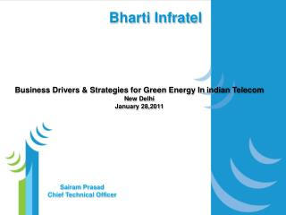 Business Drivers & Strategies for Green Energy In  indian  Telecom New Delhi  January 28 ,2011