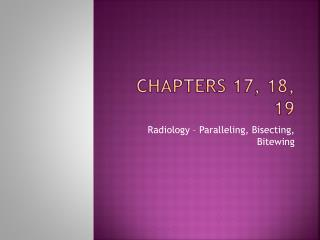 Chapters 17, 18, 19