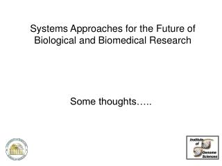 Systems Approaches for the Future of Biological and Biomedical Research