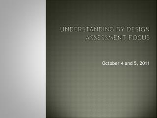 Understanding by design Assessment Focus