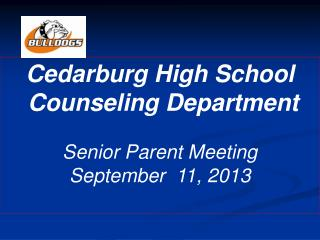 Cedarburg High School  Counseling Department Senior Parent Meeting September   11, 2013