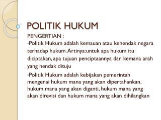 POLITIK HUKUM