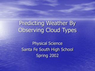 Predicting Weather By Observing Cloud Types