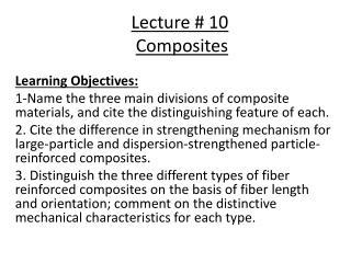 Lecture # 10 Composites