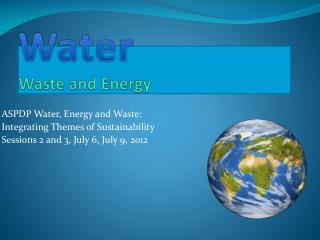 Water    Waste and Energy