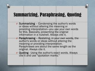 Summarizing, Paraphrasing, Quoting