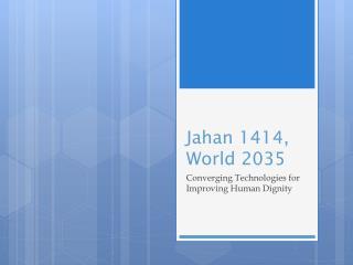 Jahan  1414, World 2035