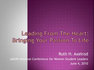 Leading From The Heart: Bringing Your Passion To Life