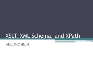 XSLT, XML Schema, and XPath