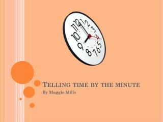 Telling time by the minute