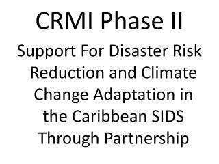 CRMI Phase II