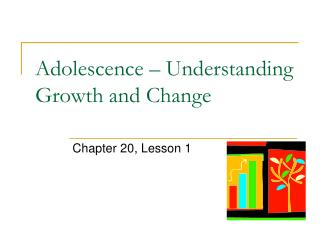 Adolescence – Understanding Growth and Change