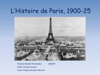 L'Histoire  de Paris, 1900-25