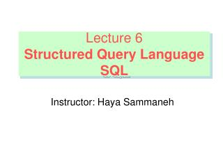 Lecture 6 Structured Query Language SQL