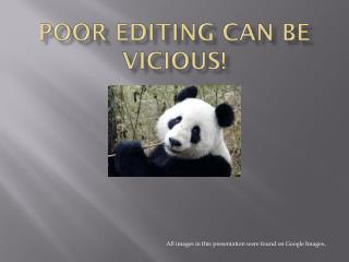 Poor editing can be vicious!