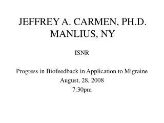 JEFFREY A. CARMEN, PH.D. MANLIUS, NY
