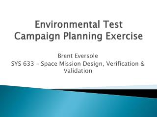 Environmental Test Campaign Planning Exercise