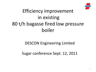 Efficiency improvement  in existing  80 t/h  bagasse  fired low pressure boiler