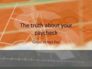 The truth about your paycheck