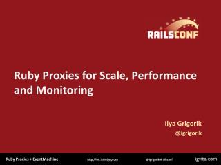 Ruby Proxies for Scale, Performance and Monitoring