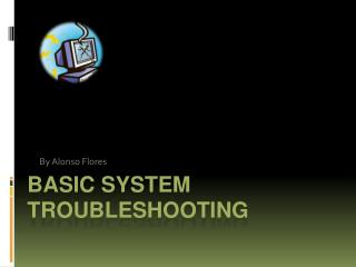 Basic System Troubleshooting