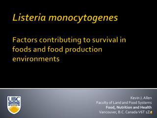 Listeria monocytogenes Factors contributing to survival in foods and food production environments