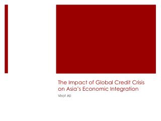 The Impact of Global Credit Crisis on Asia's Economic Integration