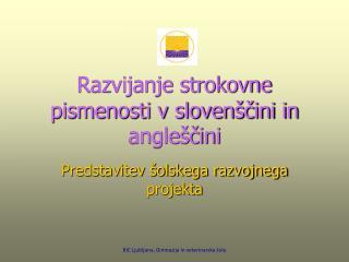 Razvijanje strokovne pismenosti v slovenščini in angleščini