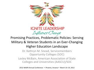 Dr. Kathryn M. Snead,  Servicemembers  Opportunity Colleges (SOC)