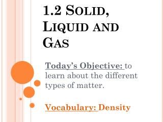 1.2 Solid, Liquid and Gas