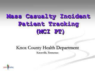 Mass Casualty Incident Patient Tracking  MCI PT