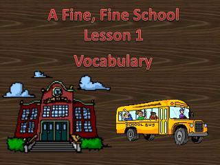 A Fine, Fine School Lesson 1