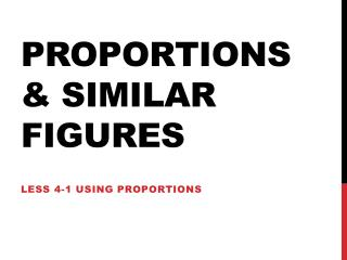 Proportions & Similar Figures