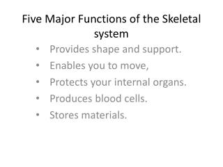 Five Major Functions of the Skeletal system