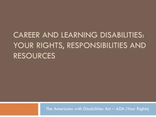 Career and Learning disabilities: Your rights, responsibilities and resources