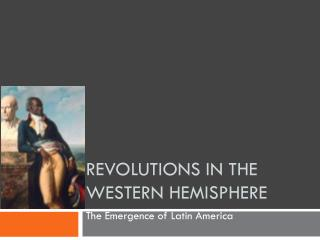 Revolutions in the Western Hemisphere
