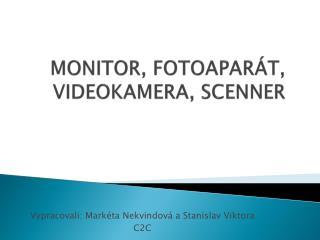 MONITOR, FOTOAPARÁT, VIDEOKAMERA, SCENNER
