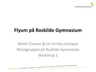 Flyum  på Roskilde Gymnasium