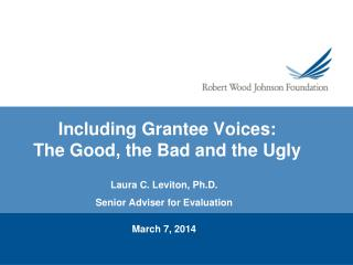 Including Grantee Voices: The Good, the Bad and the Ugly