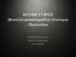 ASTHME ET BPCO  (Broncho-pneumopathie chronique Obstructive