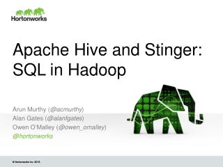 Apache Hive and Stinger: SQL in Hadoop