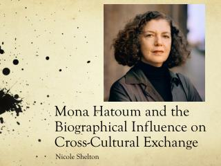 Mona  Hatoum  and the Biographical Influence on Cross-Cultural Exchange
