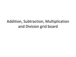 Addition, Subtraction, Multiplication and Division  grid board