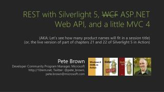 REST with Silverlight 5,  WCF  ASP.NET Web API, and a little MVC 4