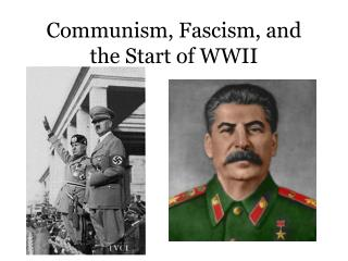 Communism, Fascism, and the Start of WWII