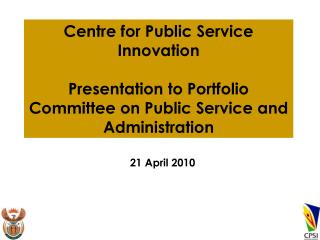 Centre for Public Service Innovation  Presentation to Portfolio  Committee on Public Service and Administration