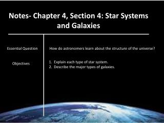 Notes- Chapter 4, Section 4: Star Systems and Galaxies