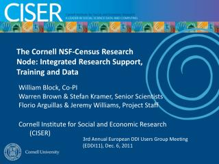 The Cornell NSF-Census Research Node: Integrated Research Support, Training and Data